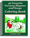 Coloring Book to 40 Favorite Nursery Rhymes and Songs